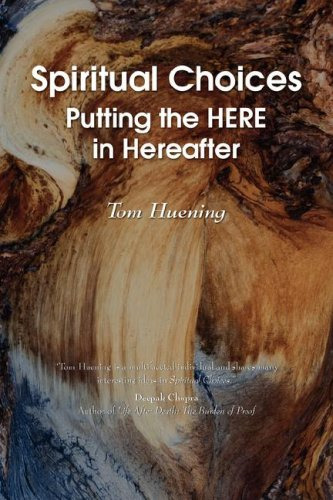 9780981734101: SPIRITUAL CHOICES: Putting the HERE in Hereafter