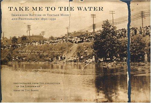 Take Me to the Water: Sante, Luc; Linderman,