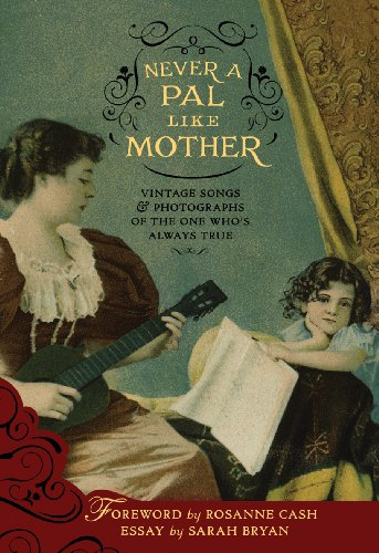 9780981734231: Never a Pal Like Mother: Vintage Songs & Photographs of the One Who's Always True