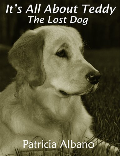 It's All About Teddy-The Lost Dog: Patricia Albano