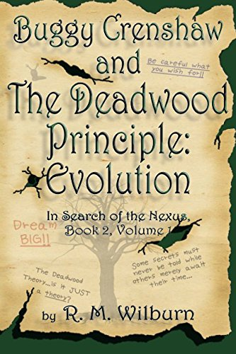 9780981736518: Buggy Crenshaw and the Deadwood Principle: Evolution (In Search of the Nexus, Book 2, Vol. 1)
