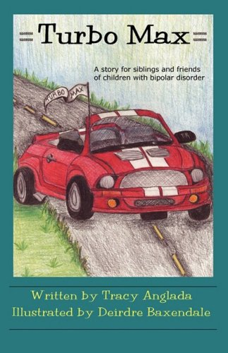 9780981739601: Turbo Max: A Story for Siblings and Friends of Children with Bipolar Disorder