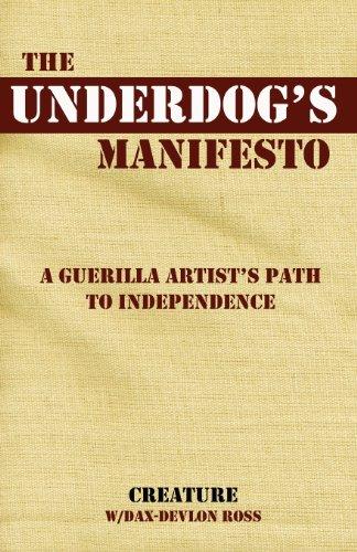 9780981739847: The Underdog's Manifesto: A Guerilla Artist's Path to Independence