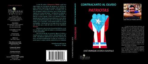 Contracanto al olvido: Patriotas (Spanish Edition): José Enrique Ayoroa