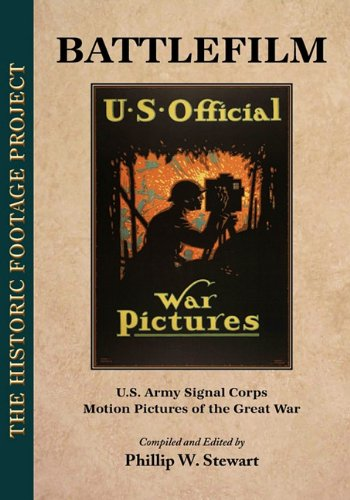 9780981744452: BATTLEFILM: U.S. Army Signal Corps Motion Pictures of the Great War