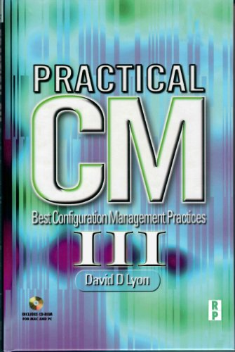 9780981744506: Practical CM III: Best Configuration Management Practices for the 21st Century