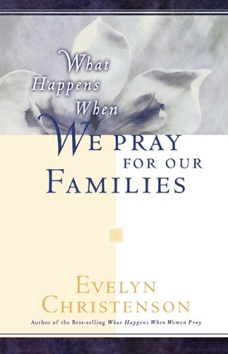 9780981746753: What Happens When We Pray For Our Families
