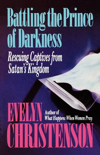 Battling the Prince of Darkness; Rescuing Captives