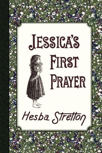 Jessica's First Prayer: Stretton, Hesba