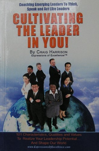 Cultivating the Leader in You!: Harrison, Craig