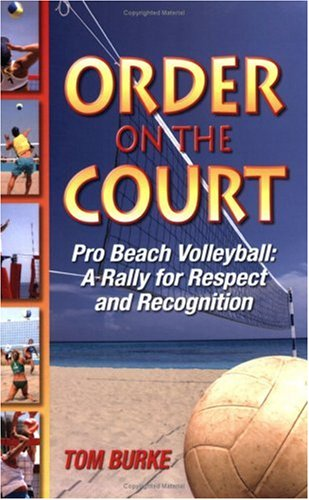 9780981753096: Order on the Court: Pro Beach Volleyball a Rally for Respect & Recognition