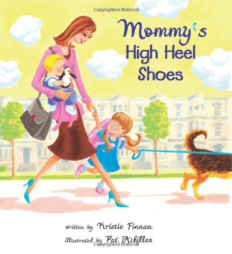 9780981756523: Mommy's High Heel Shoes