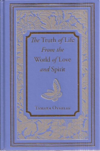 9780981756882: The Truth of Life From the World of Love and Spirit