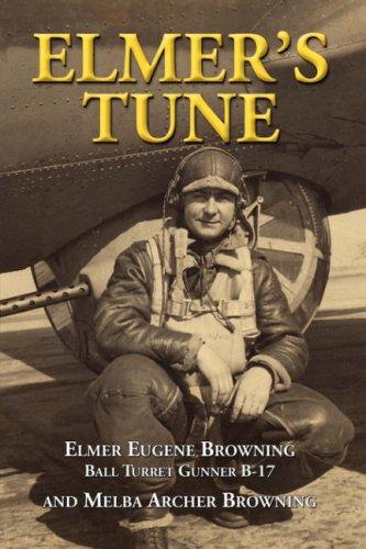 Elmer's Tune: Browning, Elmer Eugene, Browning, Melba Archer