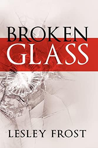 Broken Glass: Frost, Lesley