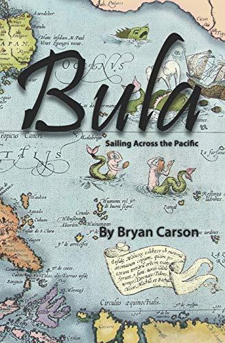 9780981757513: Bula: Sailing Across the Pacific