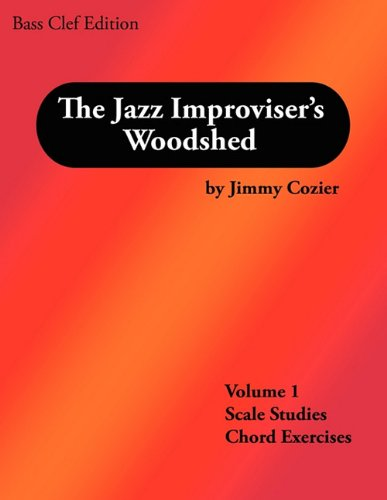 9780981757827: The Jazz Improviser's Woodshed - Volume 1 Scale Studies Chord Exercises Bass Clef Edition