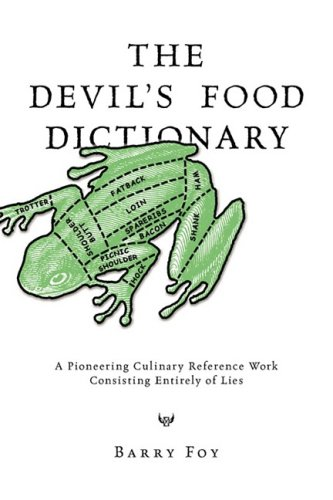 9780981759005: The Devil's Food Dictionary: A Pioneering Culinary Reference Work Consisting Entirely of Lies