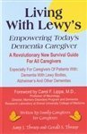 9780981759302: Living With Lewy's: Empowering Today's Dementia Caregiver - A Revolutionary New Survival Guide For All Caregivers