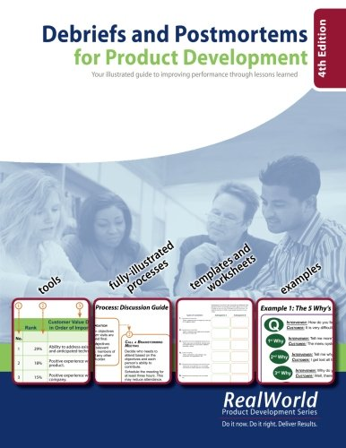 9780981759517: Debriefs and Postmortems for Product Development (4th Edition): Your illustrated guide to improving performance through lessons learned