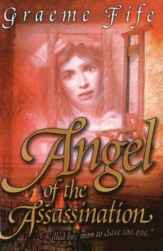 Angel of the Assassination: Fife, Graeme