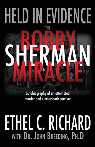 9780981761978: Held in Evidence: The Bobby Sherman Miracle