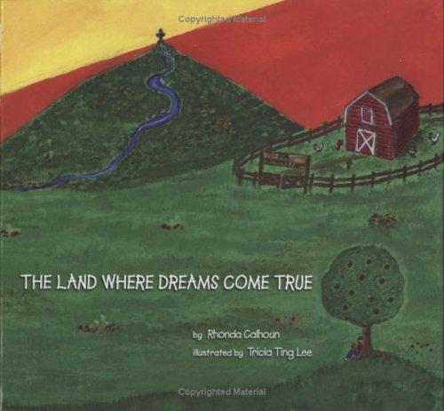 The Land Where Dreams Come True: Rhonda Calhoun