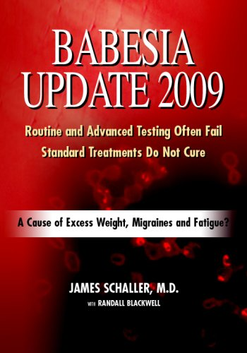 9780981766461: Babesia Update 2009: A Cause of Excess Weight, Migraines and Fatigue? A Common Reason for Failed Lyme Disease Treatment