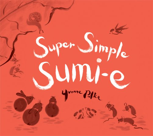 Super Simple Sumi-e: Yvonne Palka