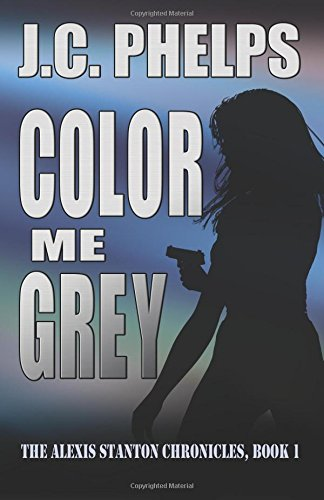 9780981769004: Color Me Grey: Book One of the Alexis Stanton Chronicles: Volume 1