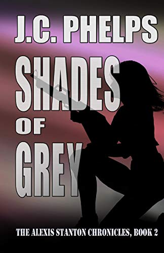 9780981769011: Shades of Grey: Book Two of the Alexis Stanton Chronicles