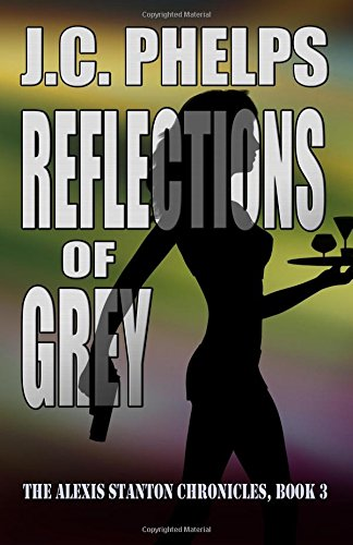 9780981769028: Reflections of Grey: Book Three of the Alexis Stanton Chronicles