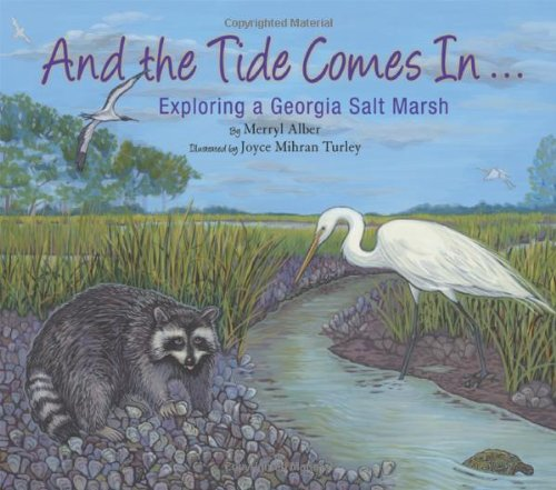 And the Tide Comes In...: Exploring a Georgia Salt Marsh (The Long-Term Ecological Research Network...