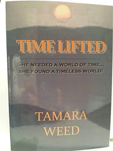 Time Lifted: Tamara Weed