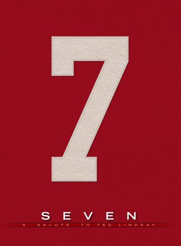 Seven: A Salute to Ted Lindsay: Bob Duff