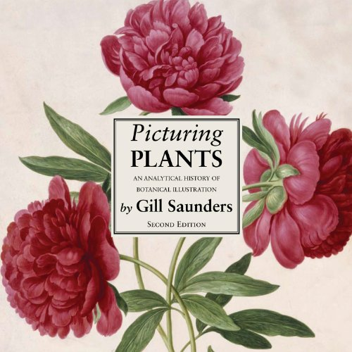 9780981773643: Picturing Plants: An Analytical History of Botanical Illustration, Second Edition