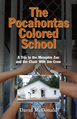 9780981773803: The Pocahontas Colored School: A Trip to the Memphis Zoo and the Clash With Jim Crow