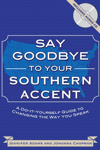 9780981775432: Say Goodbye to Your Southern Accent (Book & Audio CD)