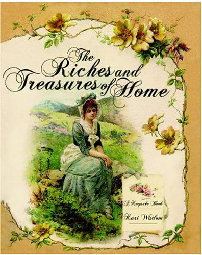 9780981776941: The Riches and Treasures of Home