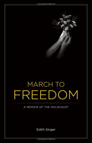 March to Freedom: A Memoir of the: Singer