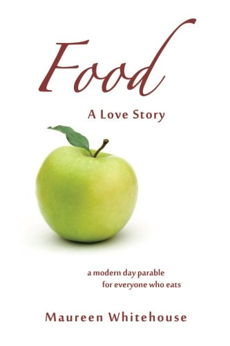 9780981783413: Food: A Love Story: 30 Days of Soul-Full Eating