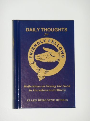 Daily Thoughts for Friendly Fellows, Reflections on Seeing the Good in Ourselves and Others: Ellen ...