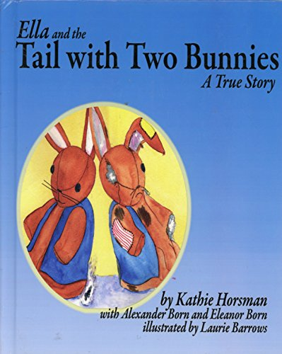 Ella and the Tail with Two Bunnies: Kathie Horsman with
