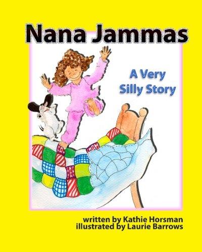 Nana Jammas: A Very Silly Story: Horsman, Kathie