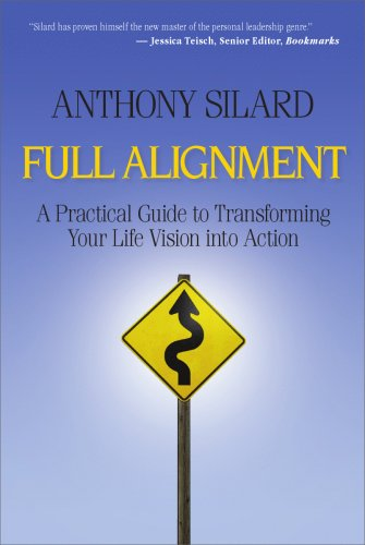 9780981785301: Full Alignment: A Practical Guide to Transforming Your Life Vision into Action