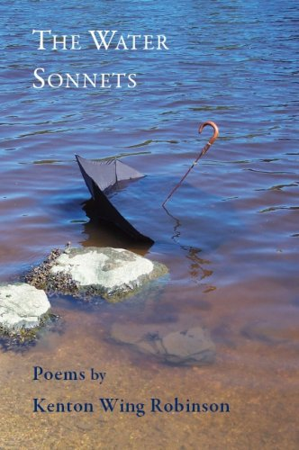 The Water Sonnets: Kenton Wing Robinson