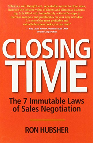 9780981789002: Closing Time, The 7 immutable Laws of Sales Negotiation by Ron Hubsher 2009