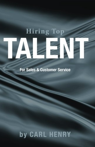 9780981791524: Hiring Top Talent For Sales And Customer Service