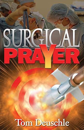 Surgical Prayer: Tom Deuschle