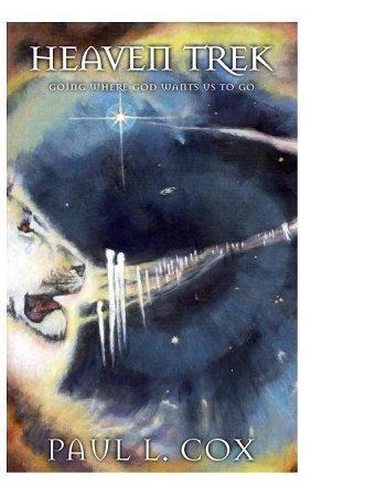 9780981799100: Heaven Trek (Daring to Go Where God Wants us to Go)